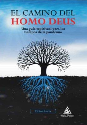 El camino del Homo Deus, una obra de Víctor Lucía