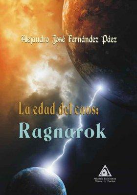 La edad del caos: Ragnarok, una obra de Alejandro José Fernández Páez