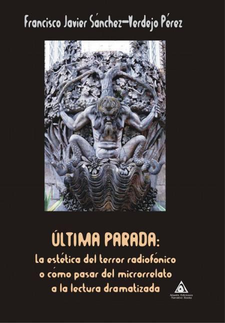 Última parada, una obra de Francisco Javier Sánchez-Verdejo Pérez