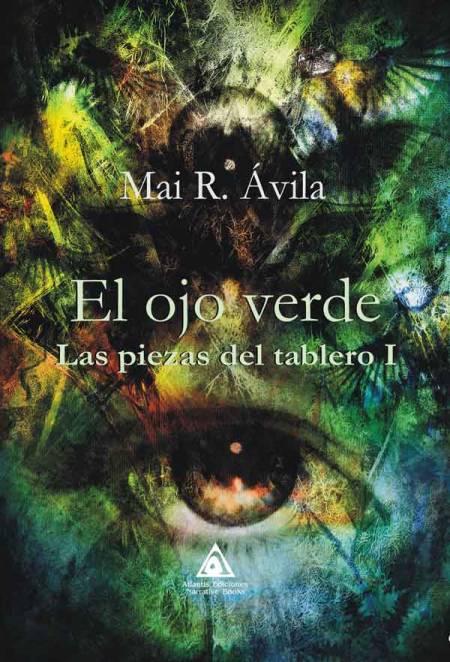 El ojo verde, una obra de Mai R. Ávila