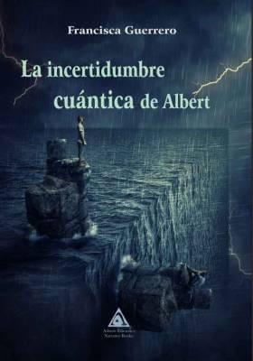 La incertidumbre cuántica de Albert, una obra de Francisca Guerrero