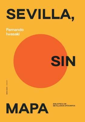 Sevilla sin mapa una obra de Fernando Iwasaki. SERIE GONG