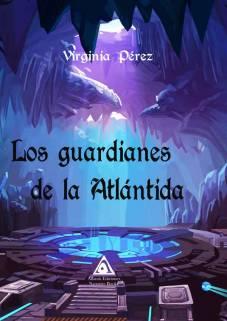 Los guardianes de la Atlántida, una obra de Virginia Pérez