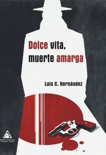 Dolce vita, muerte amarga, una obra de Luis C. Hernández