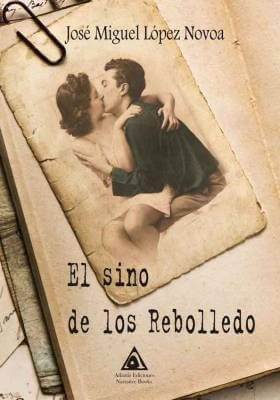 El sino de los Rebolledo, una obra de José Miguel López Novoa
