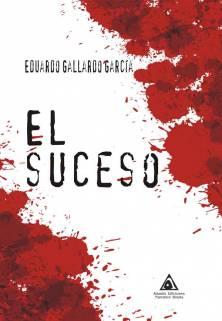 El suceso, una obra de Eduardo Gallardo García
