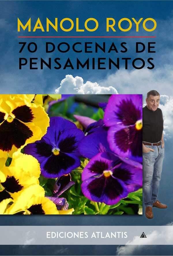 70 Docenas de pensamientos, un libro escrito por Manolo Royo.