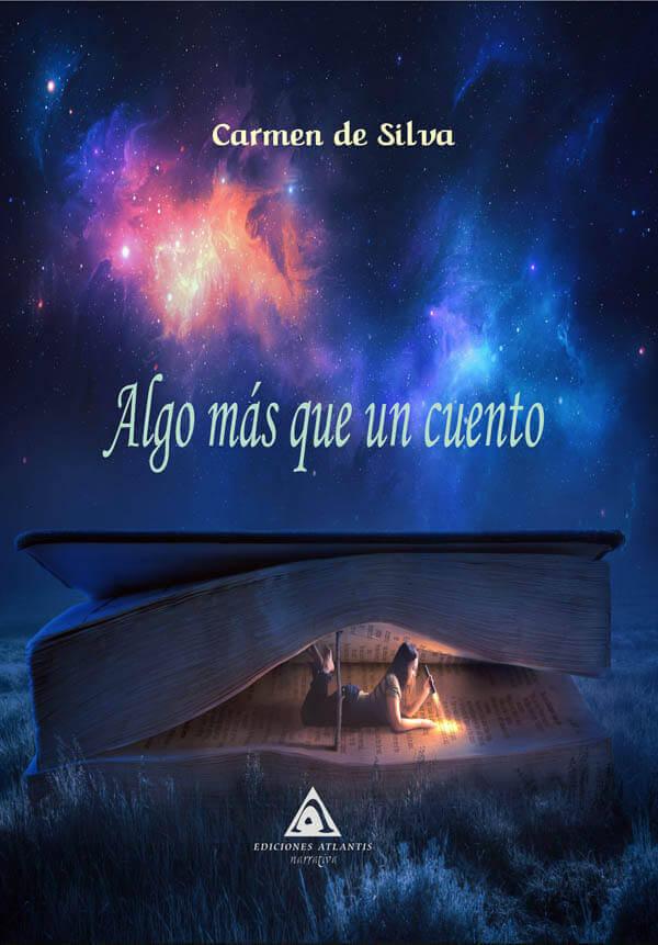 Algo más que un cuento, un libro de 15 relatos escrito por Carmen Silva