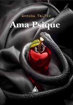 Ama Psique, una novela de ficción erótica escrita por Menchu Valfer
