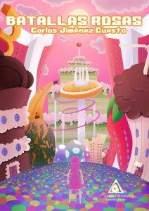 Batallas Rosas. Una novela urbana escrita por Carlos Jiménez Cuesta.