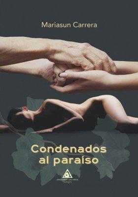 Condenados al paraíso. una novela de Mariasun Carrera.