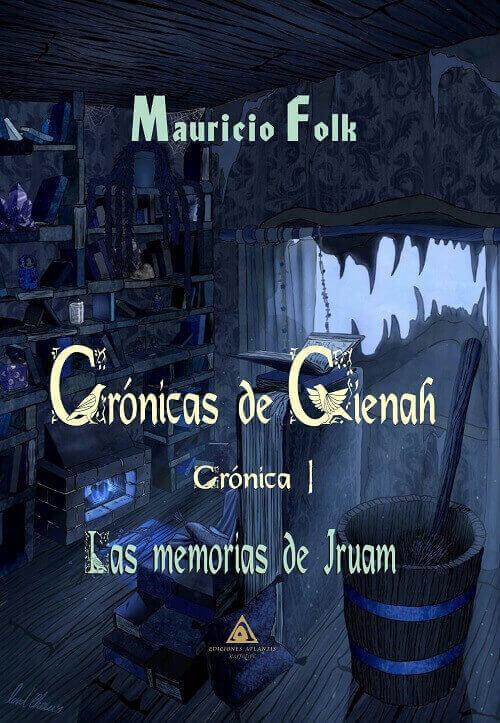'Crónicas de Gienah. Crónica I: Las memorias de Iruam'