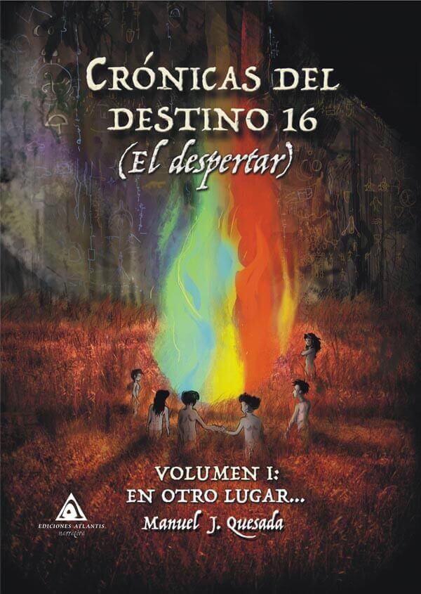Crónicas del destino 16 (El despertar), una novela de Manuel J. Quesada.