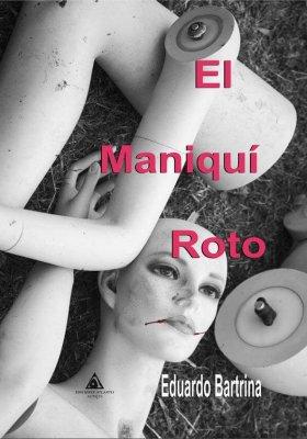El maniquí roto es la nueva novela de Eduardo Bartrina