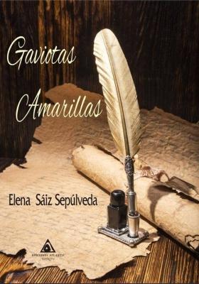 Gaviotas amarillas, una novela de Elena Sáiz Sepúlveda
