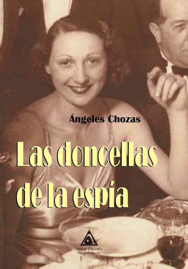 Las doncellas de la espía, una novela de Ángeles Chozas.