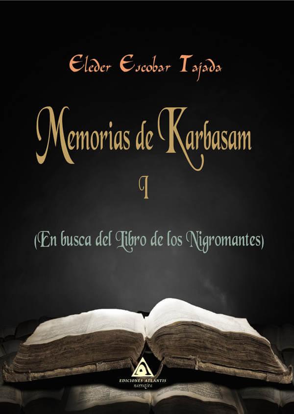 Memorias de Karbasam: En busca del libro de los nigromantes, un libro de Eleder Escobar.