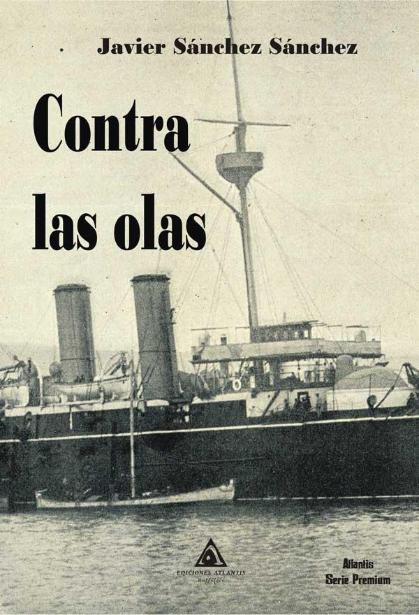 Contra las olas, una novela de Javier Sánchez Sánchez.