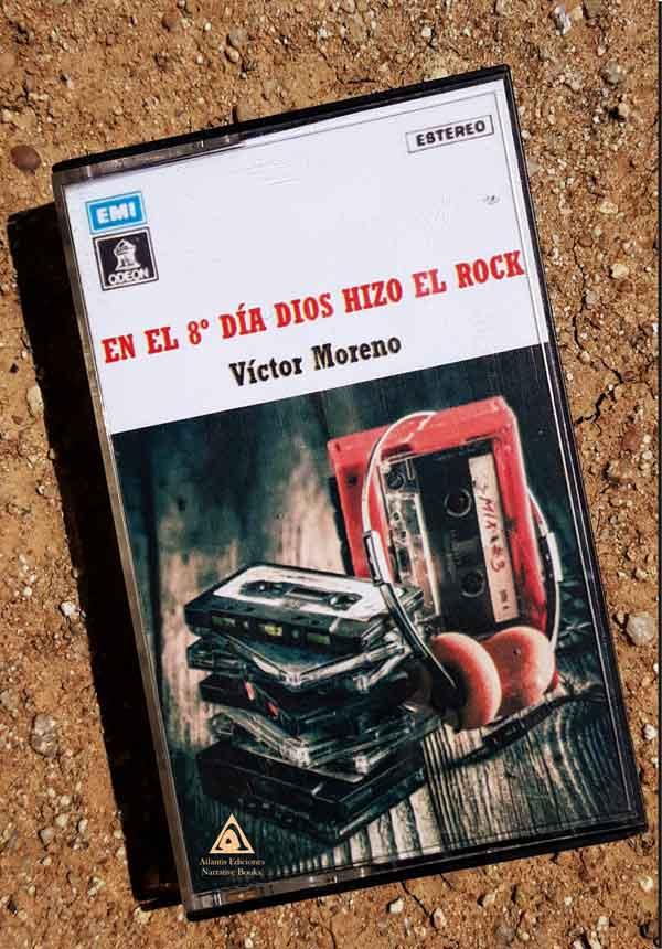 En el 8º día Dios hizo el rock, una novela de Víctor Moreno.