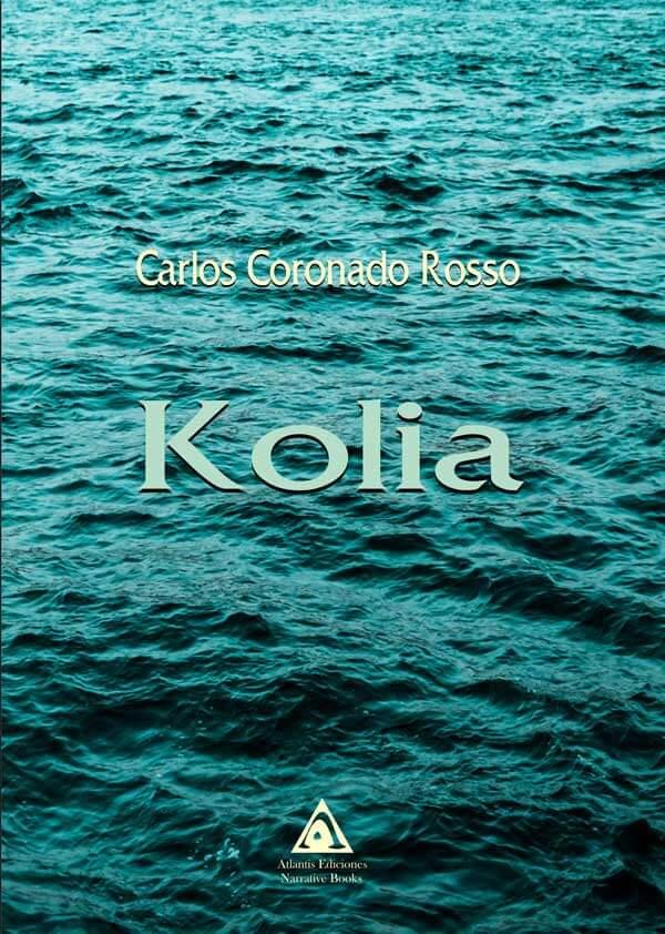 Kolia, una novela de Carlos Coronado Rosso.