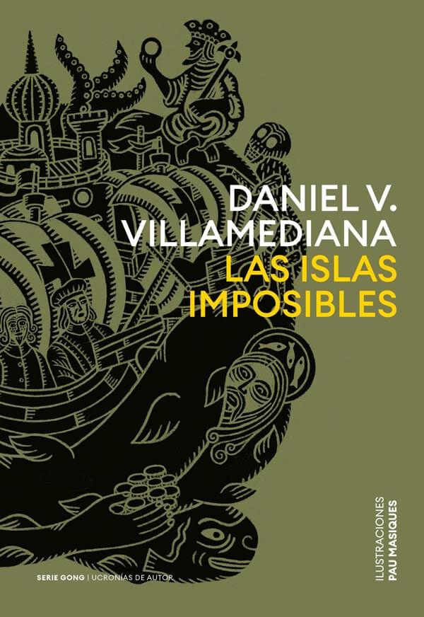 Las islas imposibles, una obra de Daniel V. Villamediana. SERIE GONG
