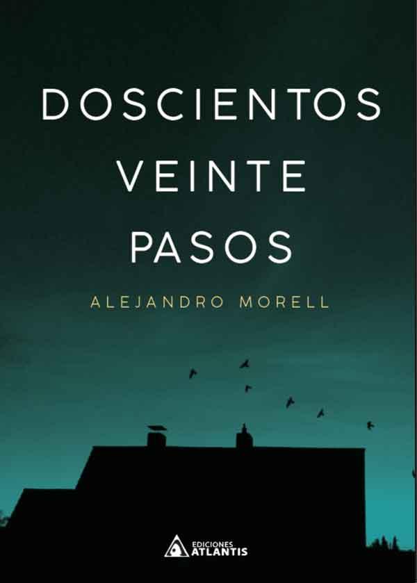 Doscientos veinte pasos, una obra de Alejandro Morell