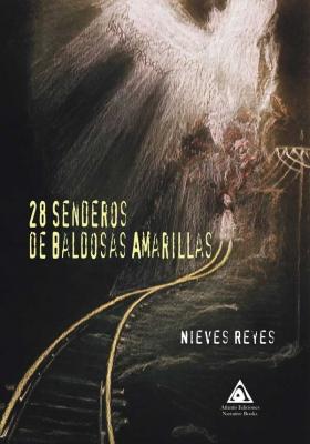 28 senderos de baldosas amarillas, un libro de Nieves Reyes.