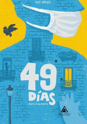 49 días. Crónica de una pandemia, una obra de Yago Arriaga