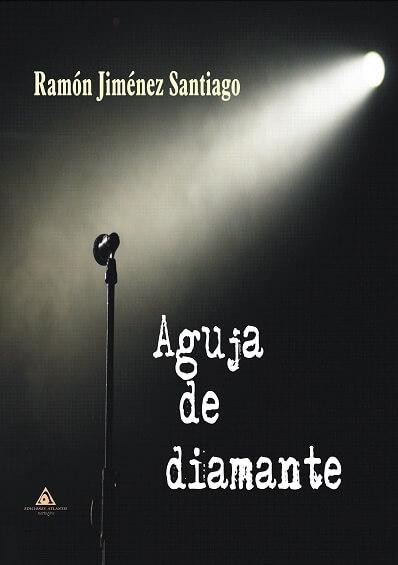 Aguja de diamante de Ramón Jiménez Santiago