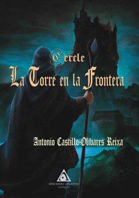 La torre en la frontera, una obra de Antonio Castillo-Olivares Reixa