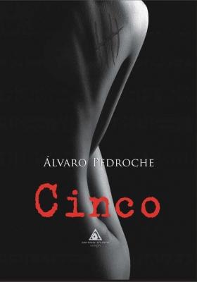 Cinco, una novela escrita por Álvaro Pedroche
