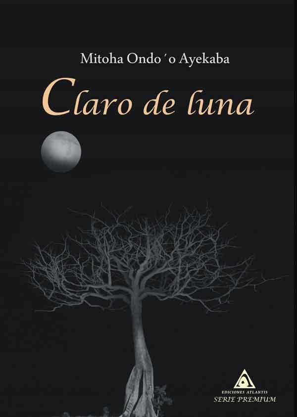 Claro de luna, una obra de Mitoha Ondo'o Ayekaba.