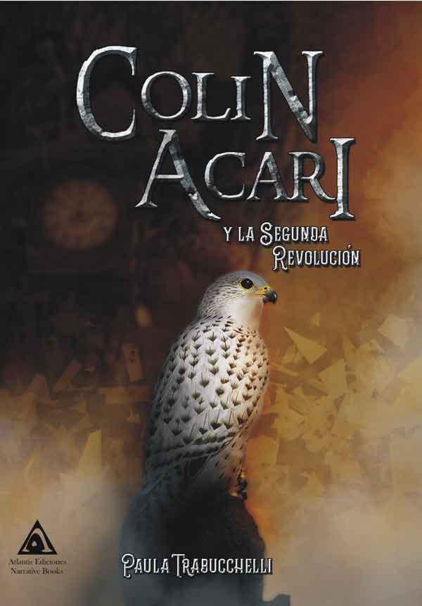 Colin Acari y la segunda revolución, una novela de Paula Trabucchelli.