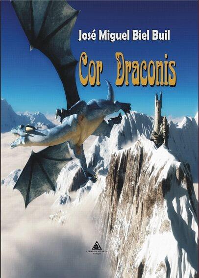 portada de la novela de fantasía Cor draconis, de José Miguel Biel Buil