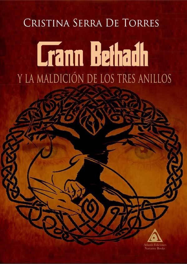 Crann Bethadh y la maldición de los tres anillos, una novela de Cristina Serra de Torres .