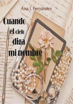 Cuando el cielo diga mi nombre, una novela de Ana Isabel Fernández
