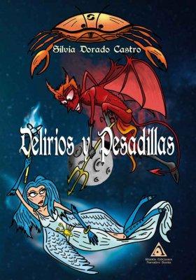 Delirios y pesadillas, una novela de Silvia Dorado Castro.