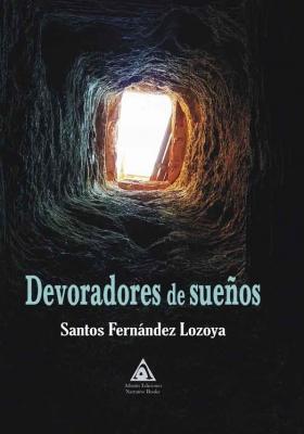 Devoradores de sueños, una obra de Santos Fernández Lozoya