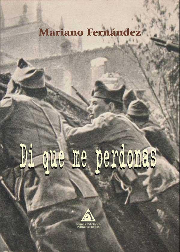 'Di que me perdonas', una novela de Mariano Fernández.