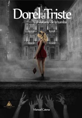 Dorel el triste, una novela de Manuel Catena