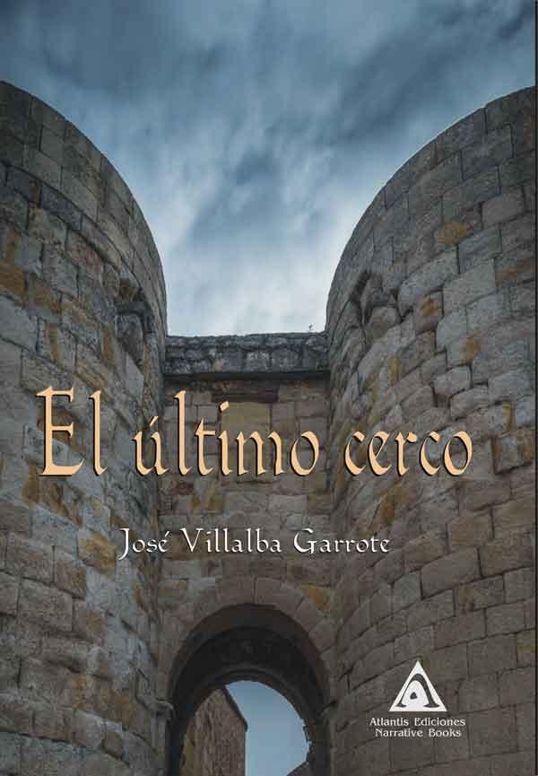 El último cerco, una novela de José Villalba Garrote.