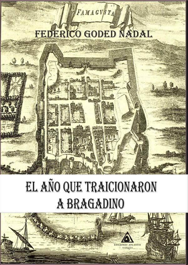 El año que traicionaron a Bragadino, una novela de Federico Goded Nadal