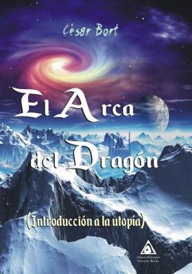 El arca del dragón, una obra de César Bort