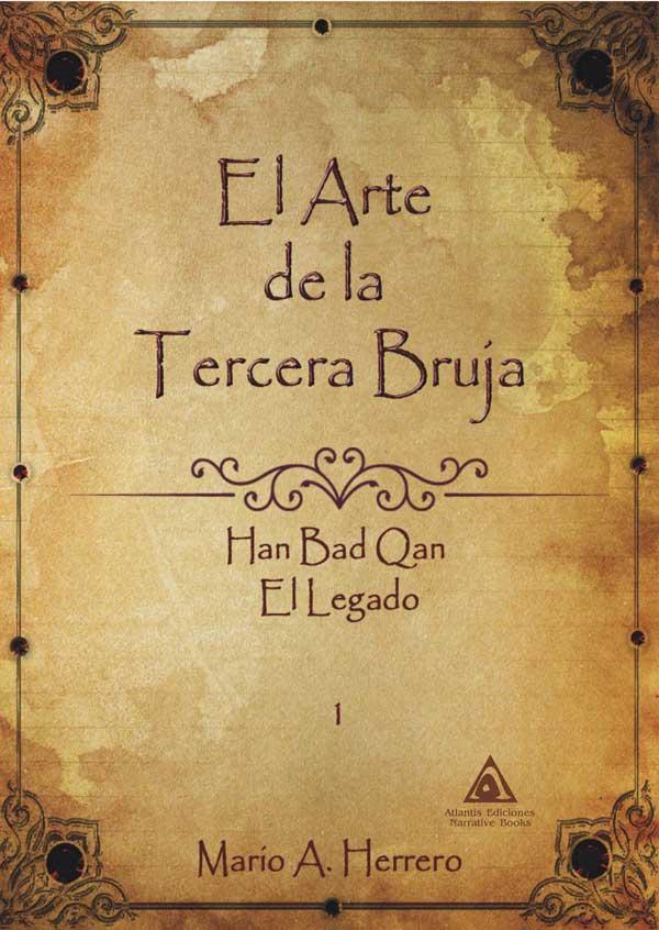 El arte de la tercera bruja, una novela de Mario A. Herrero.