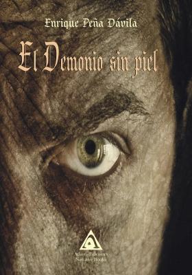 El demonio sin piel, una obra de Enrique Peña Dávila