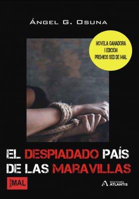 El despiadado país de las maravillas, una obra de Ángel G. Osuna