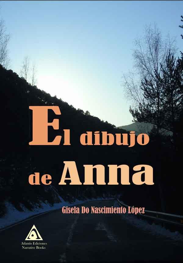 El dibujo de Anna, una novela de Gisela Do Nascimiento López.