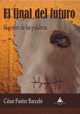 El final del futuro, la nueva novela de César Fuster Barceló