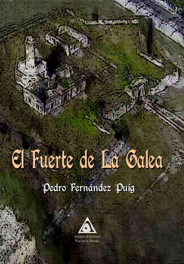 El fuerte de la Galea, una obra de Pedro Fernández Puig