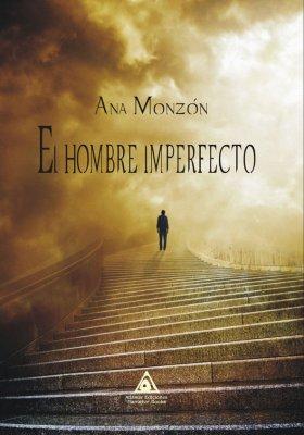 El hombre imperfecto, una novela de Ana Monzón.